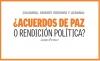 COLOMBIA, ORIENTE PRÓXIMO Y UCRANIA:¿ACUERDOS DE PAZ O RENDICIÓN POLÍTICA?