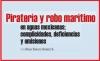 Piratería y robo marítimo en aguas mexicanas, complicidades, deficiencias y omisiones