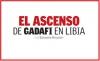 EL ASCENSO DE GADAFI ENLIBIA