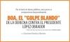 """BOA, EL """"GOLPE BLANDO"""" DE LA DERECHA CONTRA EL PRESIDENTE LÓPEZ OBRADOR"""