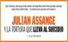 JULIAN ASSANGE Y LA TORTURA QUE LLEVA AL SUICIDIO