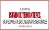 EL FUTURO DEL ISTMO DE TEHUANTEPEC,BAJO EL PODER DE LAS LÍNEAS NAVIERAS GLOBALES
