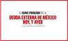 EL GRAVE PROBLEMA DE LA DEUDA EXTERNA DE MÉXICO HOY, Y AYER