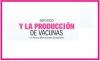MÉXICO Y LA PRODUCCIÓN DE VACUNAS