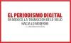 EL PERIODISMO DIGITAL EN MÉXICO, LA TRANSICIÓN DE LO VIEJO HACIA LO MODERNO