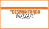 """DESMONTANDO WIKILEAKS"""