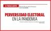 A FUEGO LENTO PERVERSIDAD ELECTORAL
