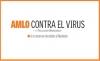 AMLO CONTRA EL VIRUS