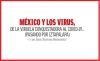 MÉXICO Y LOS VIRUS,DE LA VIRUELA CONQUISTADORA AL COVID-19… (PASANDO POR IZTAPALAPA)