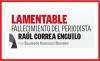LAMENTABLE FALLECIMIENTO DEL PERIODISTA RAÚL CORREA ENGUILO