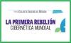 LA PRIMERA REBELIÓN CIBERNÉTICA MUNDIAL