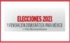 Elecciones 2021 y renovación democrática para México