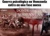 Guerra psicológica en Venezuela entra en una fase nueva