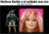 Muñeca Barbie y el soldado raso Joe