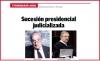 ITINERARIO 2018: Sucesión presidencial judicializada