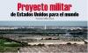 Proyecto militar de Estados Unidos para el mundo