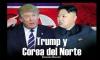 Trump y Corea del Norte