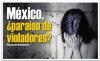 México, ¿paraíso de violadores?