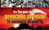 En Turquía decir genocidio armenio es sentencia de muerte