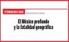 ITINERARIO 2018 El México profundo y la fatalidad geográfica