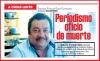 A FUEGO LENTO Periodismo oficio de muerte