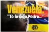 """Venezuela: """"Te lo digo Pedro…"""""""