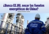 ¿Busca EE.UU. secar las fuentes energéticas de China?