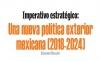 Imperativo estratégico: Una nueva política exterior mexicana (2018-2024).