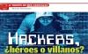 A TRAVÉS DE MIS CRISTALES Hackers,¿héroes o villanos?