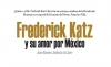 Frederick Katz y su amor por México