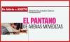 De adicto a ADICTO / EL PANTANO DE ARENAS MOVEDIZAS