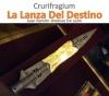 Crurifragium  La Lanza Del Destino