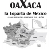Oaxaca, la Esparta de Mexico