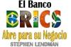 El Banco BRICS, Abre para su Negocio
