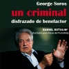 George Soros un criminal disfrazado de benefactor