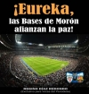 ¡Eureka, las Bases de Morón afianzan la paz!