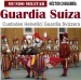 Guardia Suiza Custodes Helvetici Guardia Svizzera