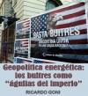 """Geopolítica energética: los buitres como """"águilas del imperio"""""""