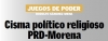 Cisma Político Religioso PRD-Morena