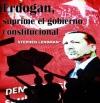 Erdogan, suprime el gobierno constitucional