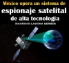 México opera un sistema de espionaje satelital de alta tecnología