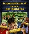 En Ucrania: Acaparamiento de tierras por Monsanto