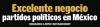 Excelente negocio partidos políticos en México