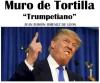 Muro de Tortilla 'Trumpetiano'