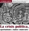 La crisis política, oportunismo y daños colaterales