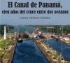El Canal de Panamá, cien años del cruce entre dos oceános