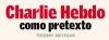 Charlie Hebdo como pretexto